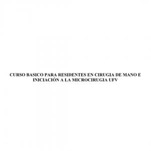 CURSO BÁSICO PARA RESIDENTES EN CIRUGÍA DE MANO E INICIACIÓN A LA MICROCIRUGÍA UFV